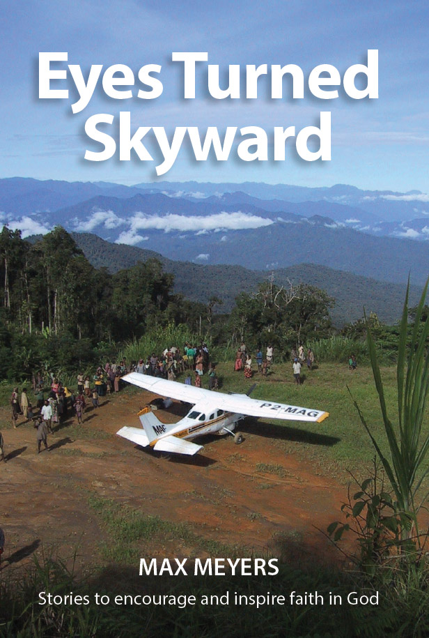 Eyes Turned Skyward front cover. An MAF plane in a mountainous, jungle region.