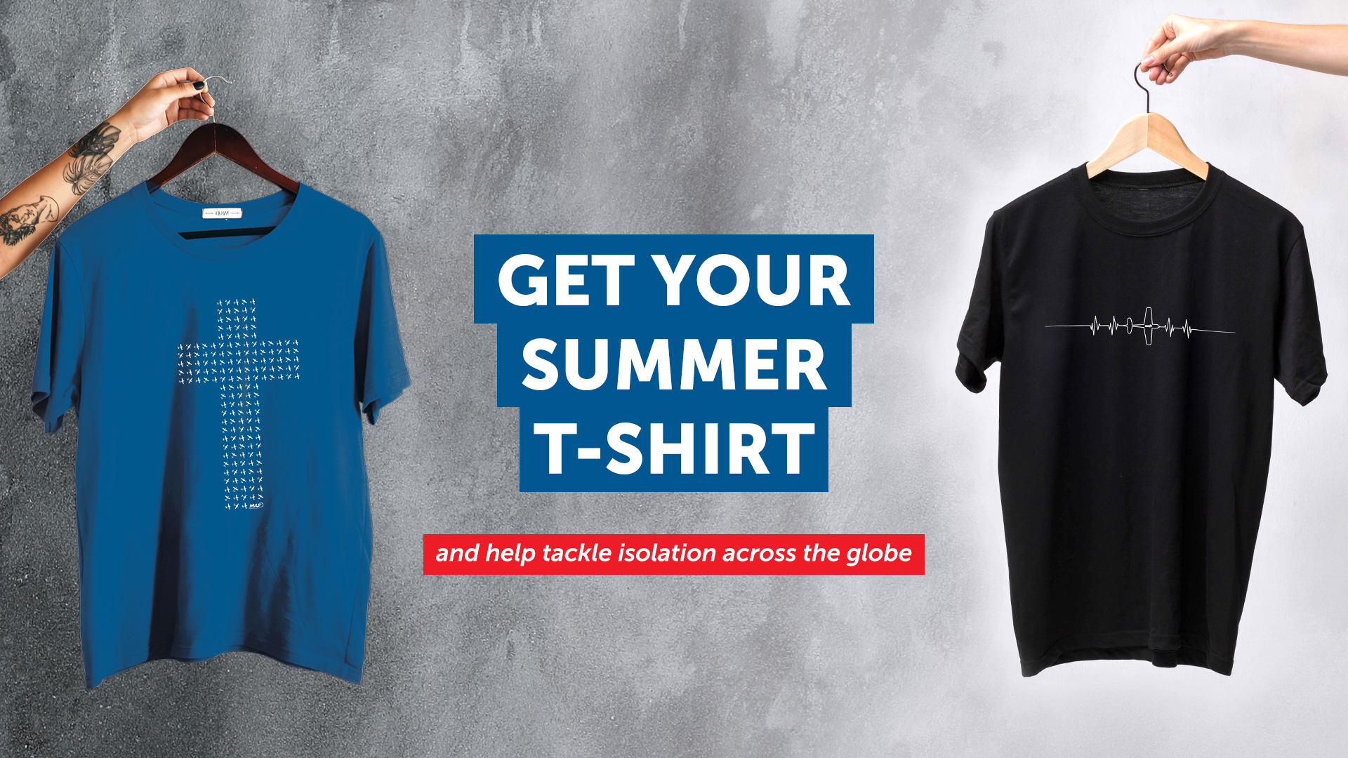 Get your T-shirt today and help tackle isolation!