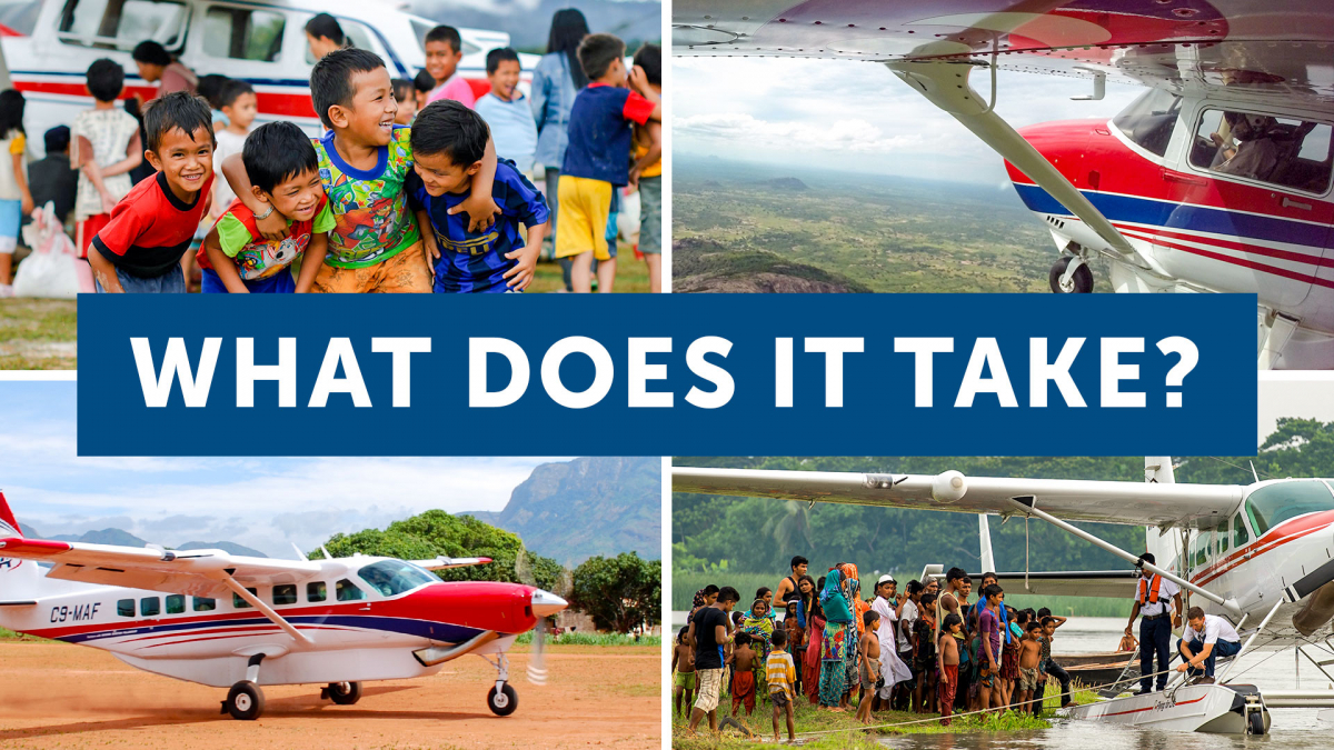 What does it take? | Mission Aviation Fellowship